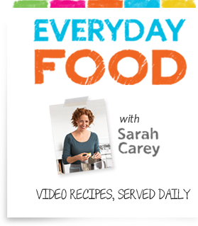 Everyday Food video series with Sarah Carey – Watch, learn, eat