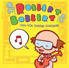 Robbert Bobbert and The Bubble Machine is as fun as the name implies