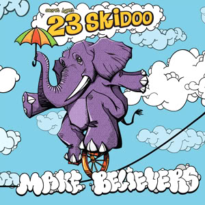 Secret Agent 23 Skidoo's new Make Believers is keeping it real