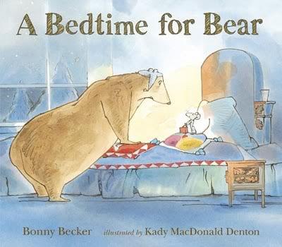 A Bedtime for Bear. And, hopefully, your kiddo.