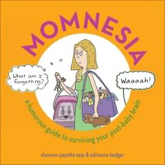 """Momnesia – Yes, there's actually an official word for """"mommy brain"""""""