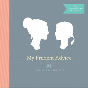 My Prudent Advice? This mother-daughter keepsake is a keeper