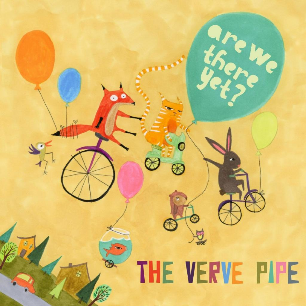 The Verve Pipe's Are We There Yet? has indeed arrived