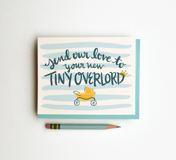 Welcome that new tiny overlord with a card for parents who need to laugh.
