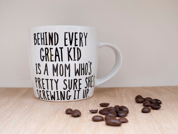 The ultimate funny mom mug. Because it's true.
