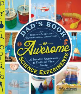 Dad's Book of Awesome Science Experiments | Cool Mom Picks
