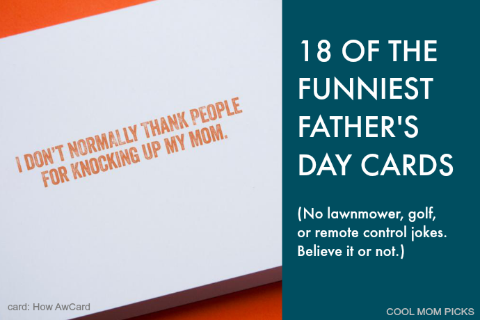 18 seriously funny Father's Day cards. Because a dad who laughs is a dad to celebrate.
