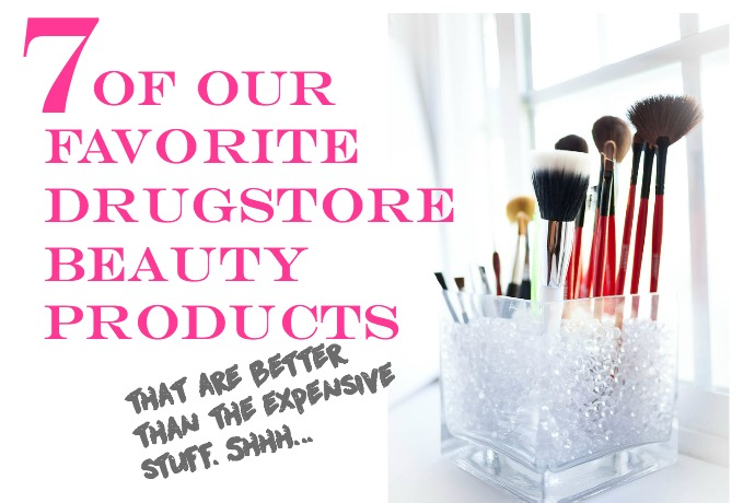 7 of our favorite drugstore beauty products