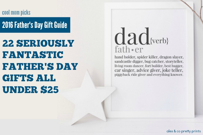 22 Seriously Fantastic Father S Day Gifts Under 25 Gift Guide 2016