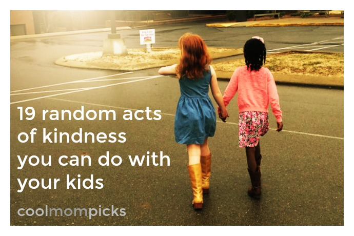 19 random acts of kindness you can have fun doing with your kids