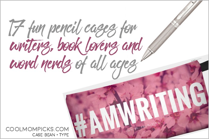 17 fun pencil cases for writers, book lovers and word nerds. Like us!