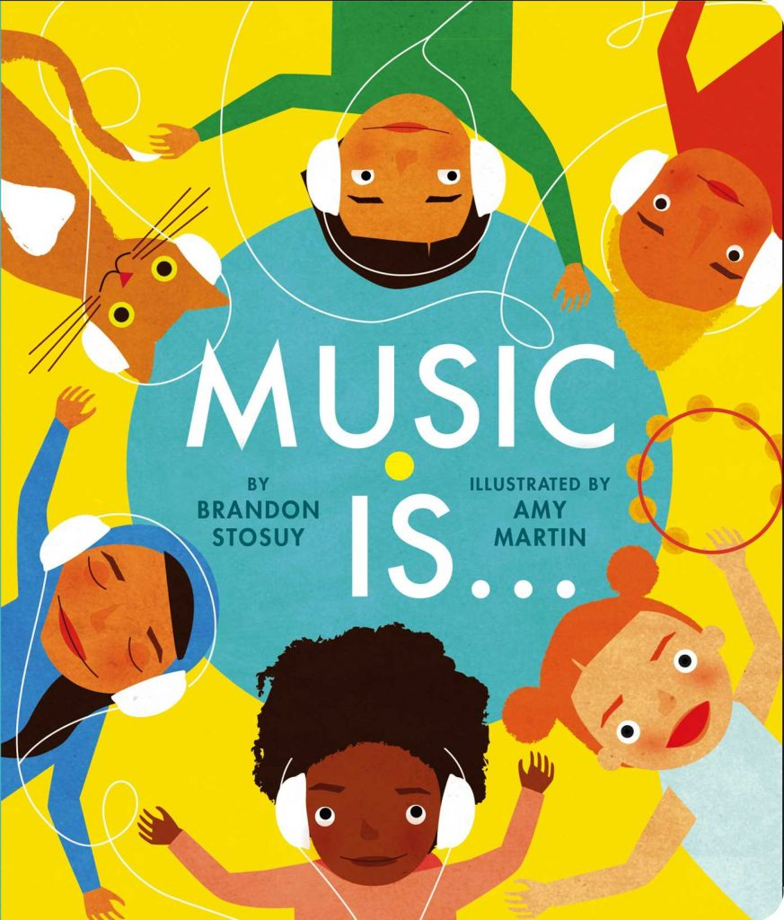 Music Is … by Brian Stosuy, Amy Martin: Editors' Best Children's Books 2016