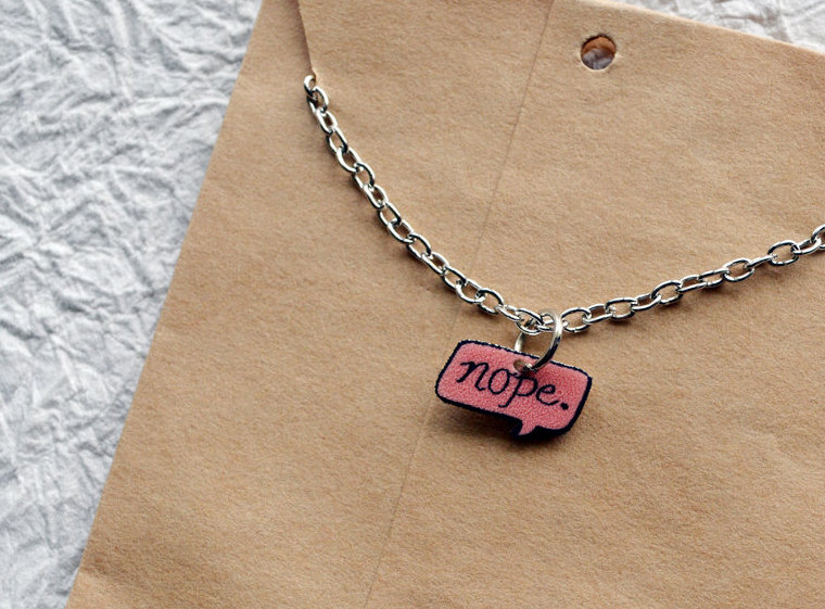 17 irreverent stocking stuffers: The NOPE necklace. You feeling it?