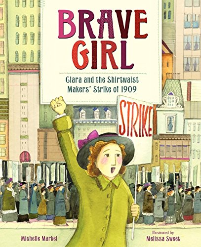 Brave Girl: Clara and the Shirtwaist Makers Strike