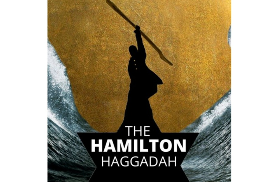 The free Hamilton Haggadah: History is happenin' at the Passover seder table
