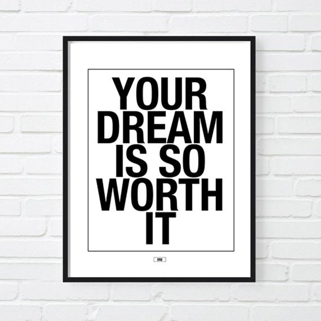 Inspirational quotes for your home office: Your dream is so worth it | Buy It B*tches on Etsy
