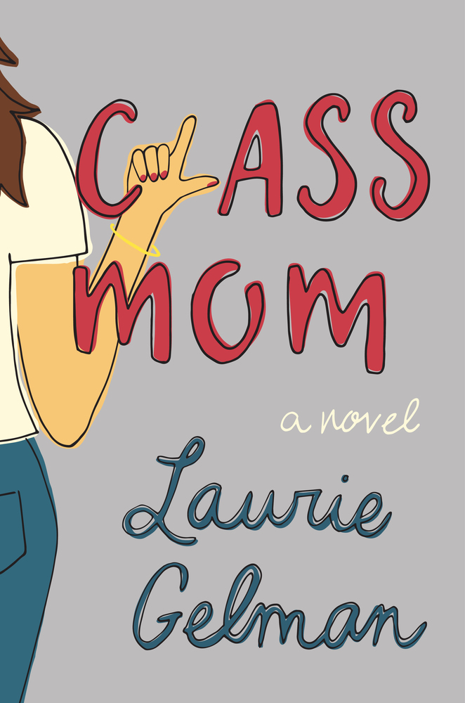 Class Mom: A Novel. Very funny read by Laurie Gelman