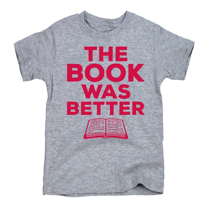 Cool, smart slogan t-shirts for kids: The Book Was Better Youth Tee by Kidteez