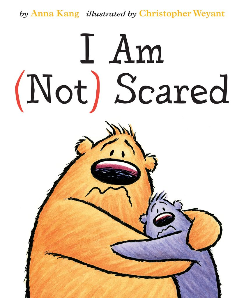 Comfort items  to pack for back-to-school anxiety: I Am Not Scared: Great book by Anna Kang to help little kids ease all kinds of anxieties