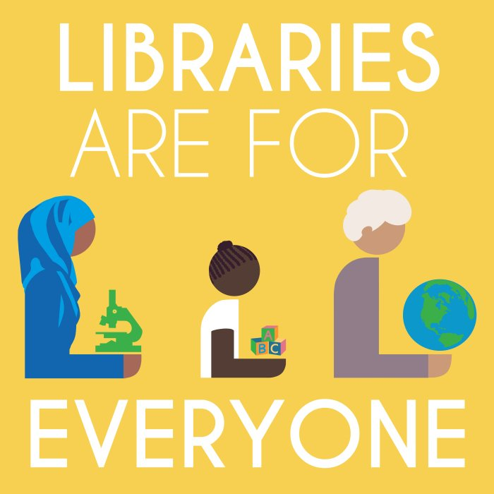 Libraries are for everyone | artwork by Rebecca McCorkindale