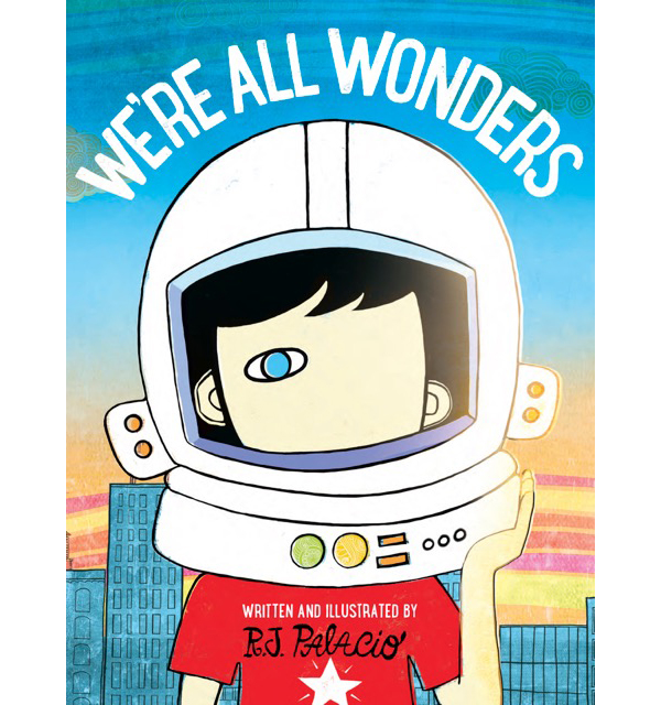 Birthday gift ideas for preschoolers under $15: We're All Wonders by R.J. Palacio