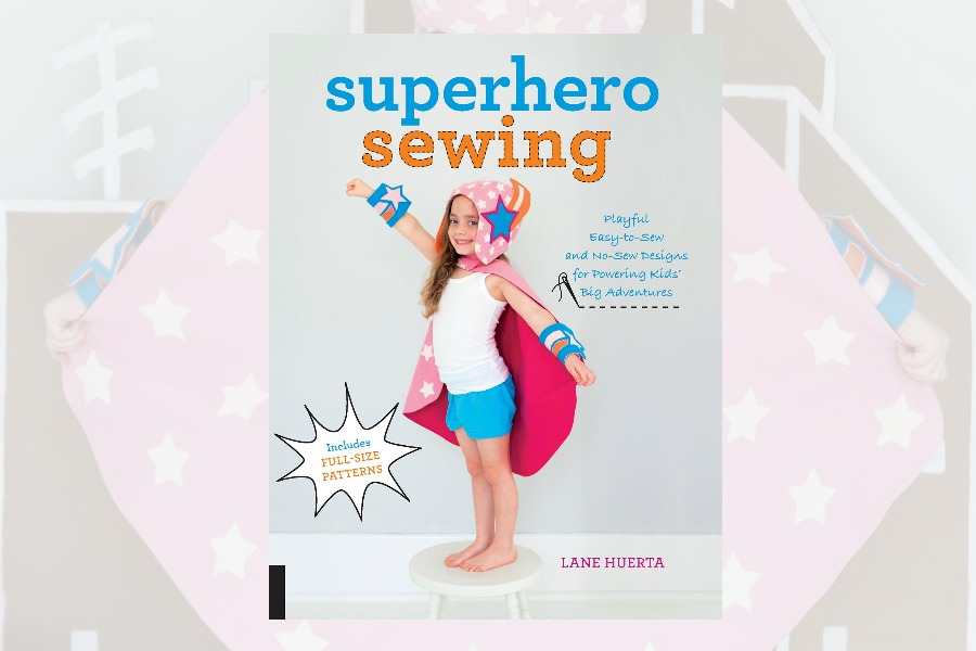 Make your own DIY superhero capes with Superhero Sewing by Lane Huerta.