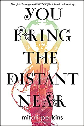 2017 National Book Awards: You Bring the Distant Near by Mitali Perkins
