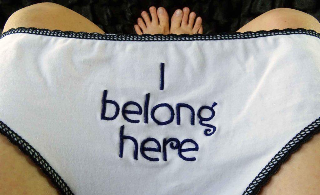 I belong here Innertruth Panties