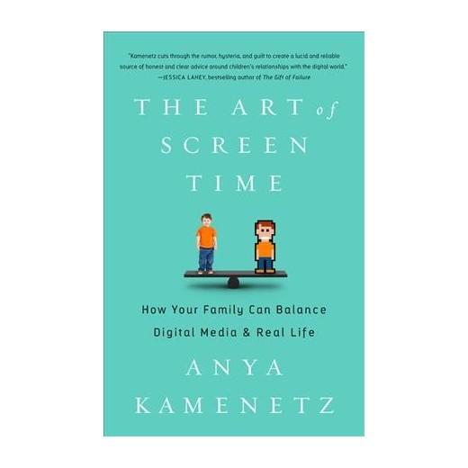 The Art of Screen Time by Anya Kamenetz