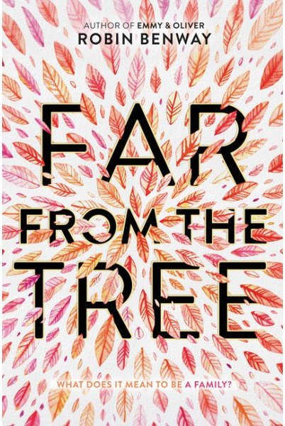 Best children's books of 2017: Far From the Tree by Robin Benway