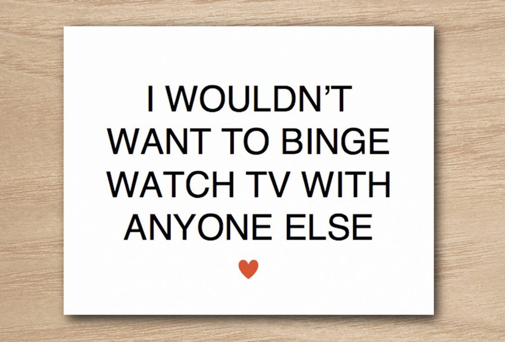 Funny Valentine's Day cards | I Wouldn't Want To Binge Watch TV With Anyone Else Valentine's Day Card by Curly Bracket Design