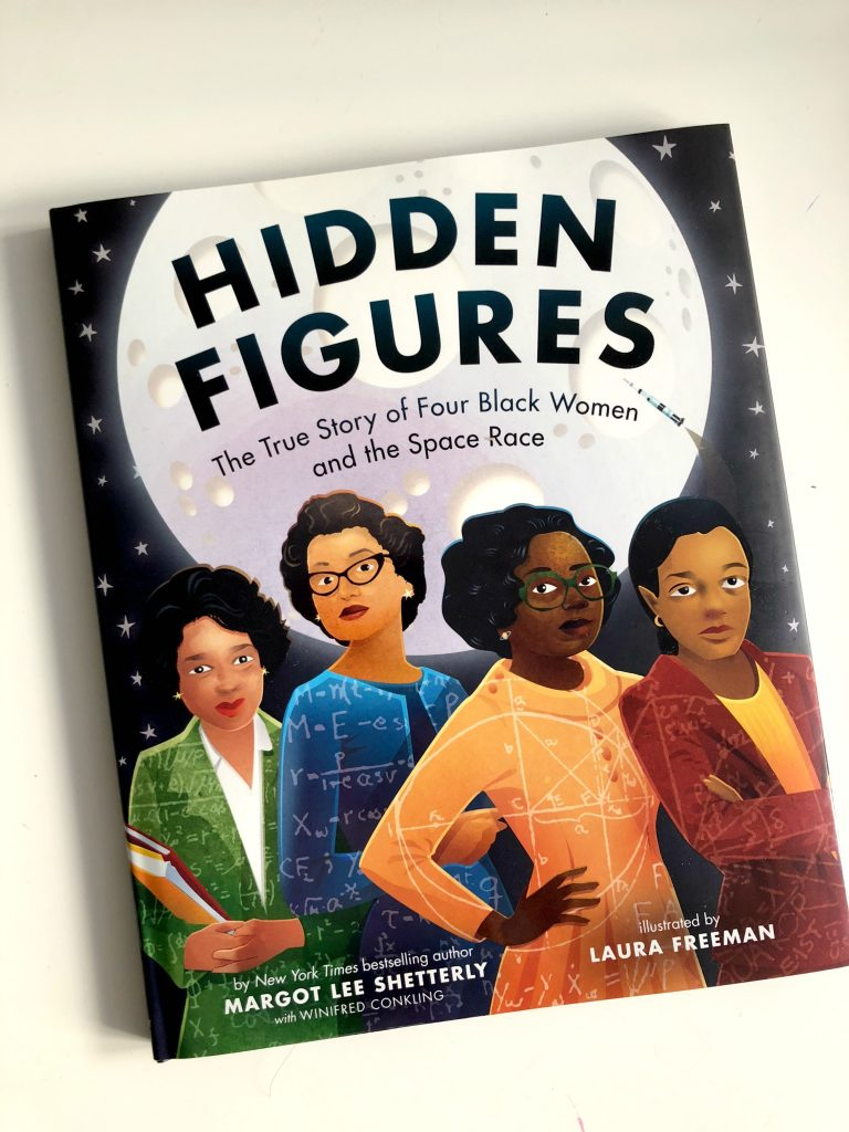Great new biographical picture books from authors of color: Hidden Figures, The True Story by Mragot Lee Shetterly and Laura Freeman