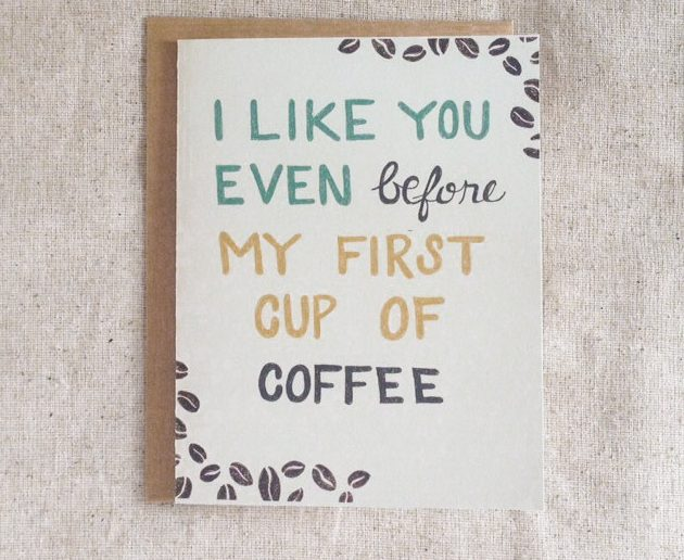 I Like You Even Before My First Cup of Coffee Valentine's Day Card by Fox and Wit
