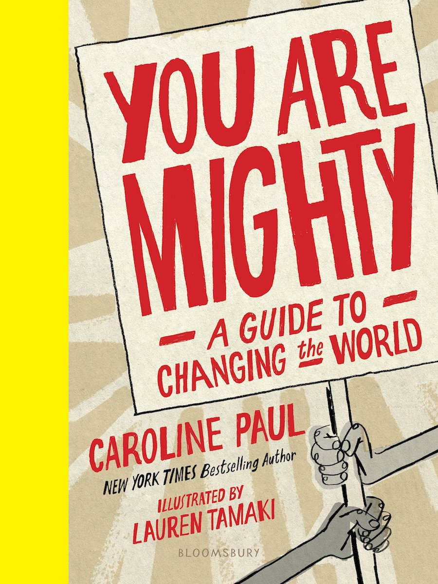 Children's books about activism: You Are Mighty: A Guide to Changing the World by Caroline Paul