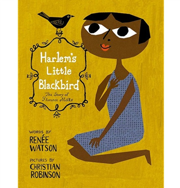 Children's books about African American singers for Black History Month | Harlem's Little Blackbird by Renee Watson