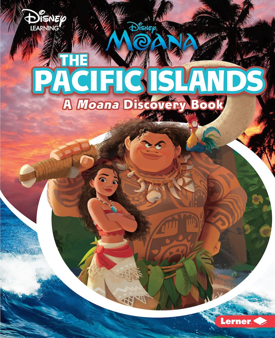 Books for Asian and Pacific Island heritage month: The Pacific Islands: A Moana Discovery Book