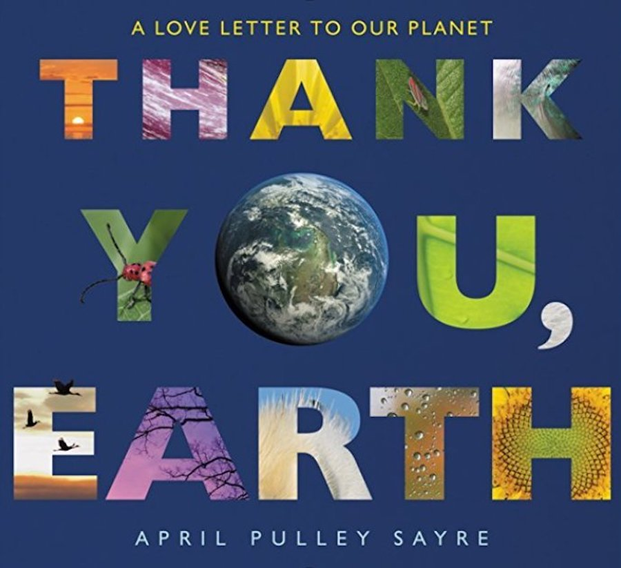 Great books about the environment for kids: Thank You, Earth by April Pulley Sayre