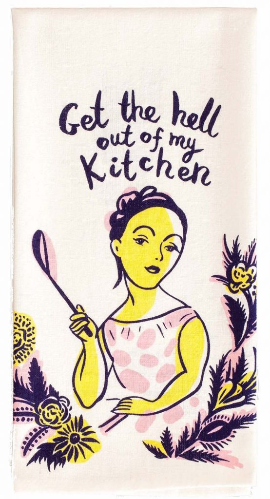 Get the hell out of my kitchen dish towel   Cool affordable Mother's Day gifts under $15