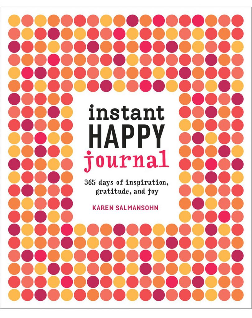 Instant Happy Journal: full of prompts, wisdom and wit