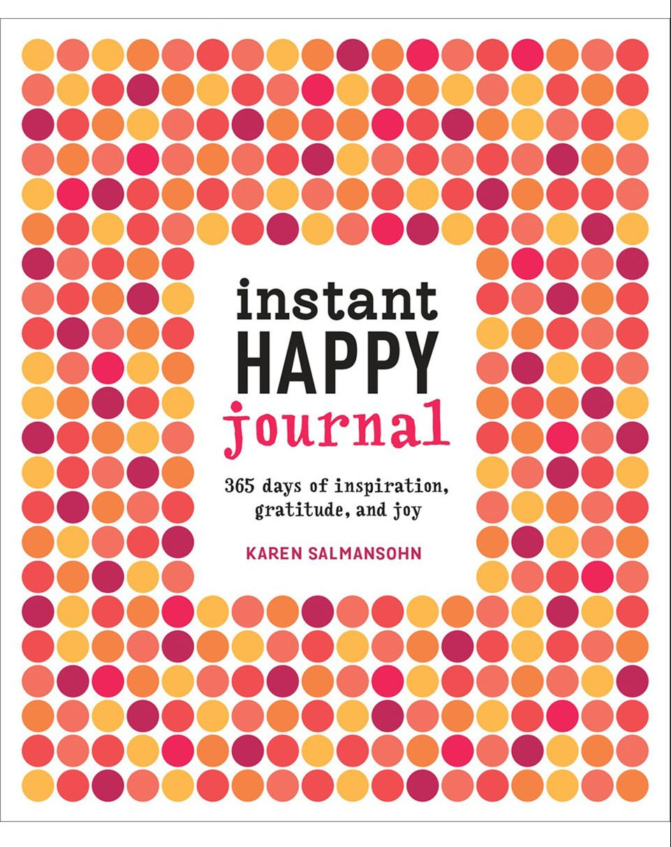 Instant Happy Journal: Tons of reflect, funny, witty and wise prompts from Karen Salmansohn