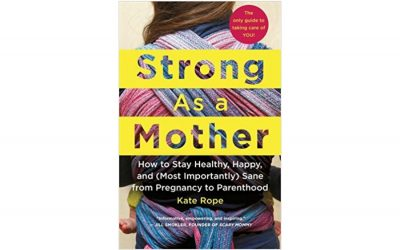 Strong as a Mother: The radical idea that moms need to take care of themselves first.