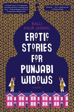 Great new beach reads from women of color: Erotic Stories for Punjabi Widows | Balli Kaur Jaswal