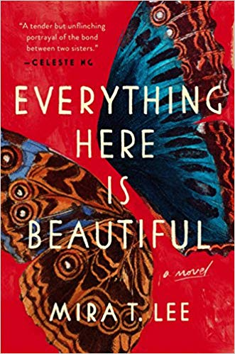 Great new beach reads from women of color: Everything Here is Beautiful by Mira T. Lee