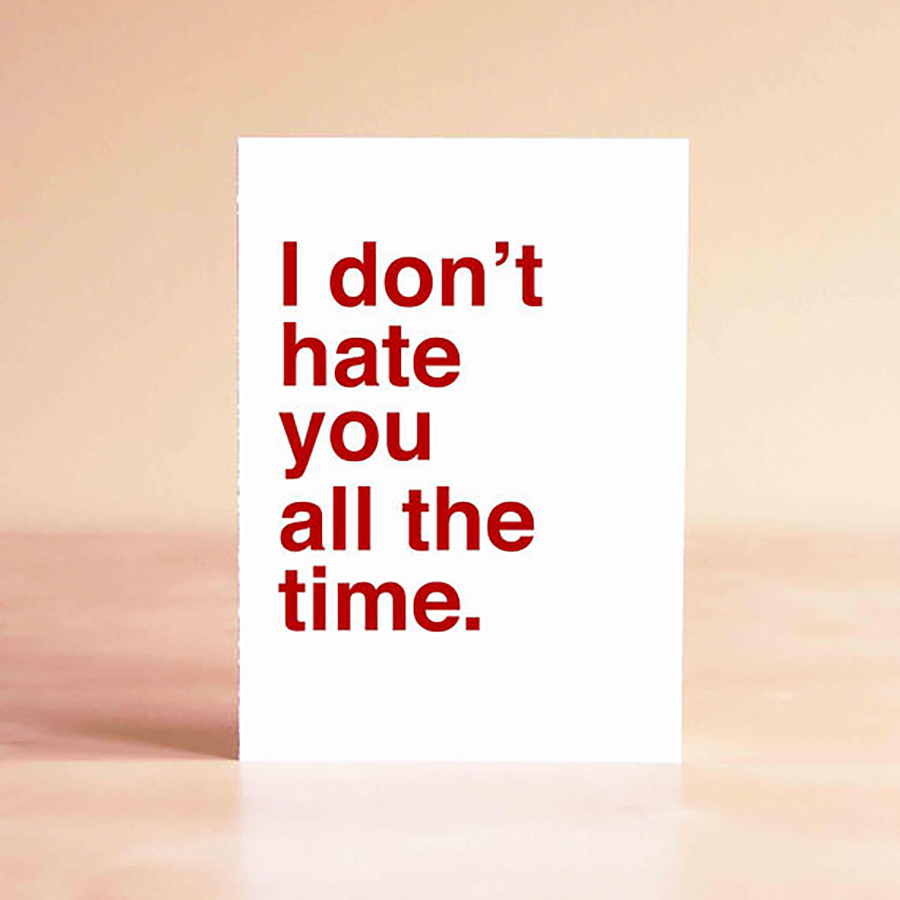 Funny Father's Day Cards: I Don't Hate You Card from Sad Shop