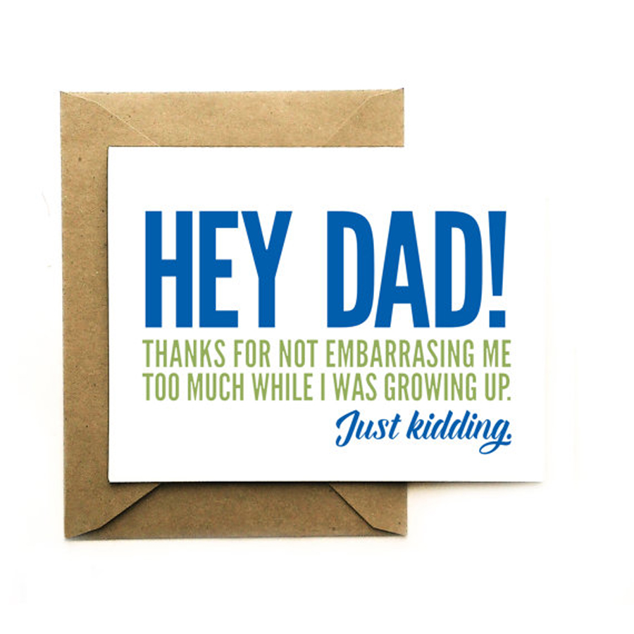 Funny Father's Day Cards: Thanks For Not Embarrassing Me Card from Davie Paper Co