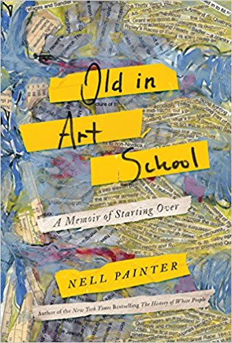 Great new beach reads from women of color: Old in Art School by Nell Painter