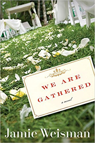 We Are Gathered, the debut novel by Jamie Weisman | Sponsor