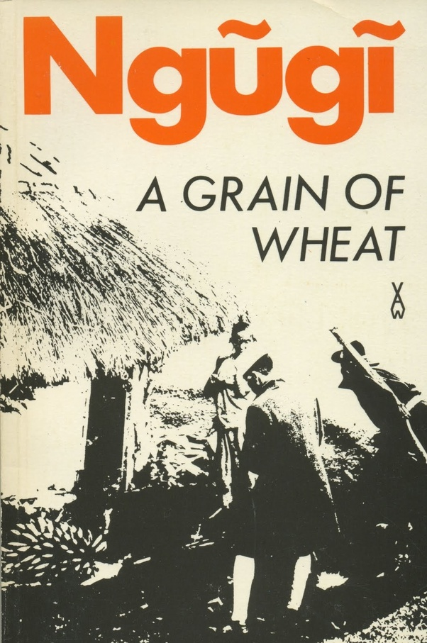 A grain of Wheat by Ngugi
