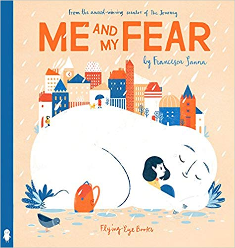 Comfort items  to pack for back-to-school anxiety: Me and My Fear by Francesca Sanna