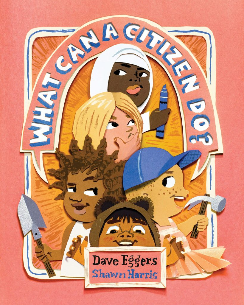 What Can a Citizen Do? The new picture book from Dave Eggers and Shawn Harris | coolmompicks.com review